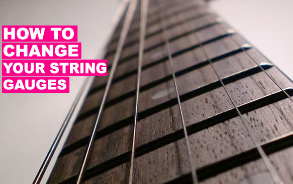 how-to-change-your-string-guages-guitar-help-tips