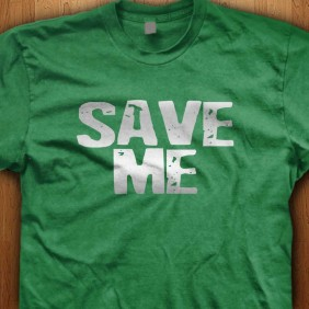 Save-Me-Green-Shirt