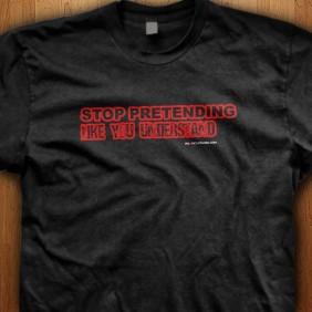Stop-Pretending-Like-You-Understand-Black-Shirt