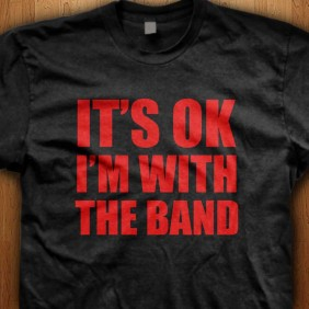 Its-Okay-Im-With-The-Band-Black-Shirt