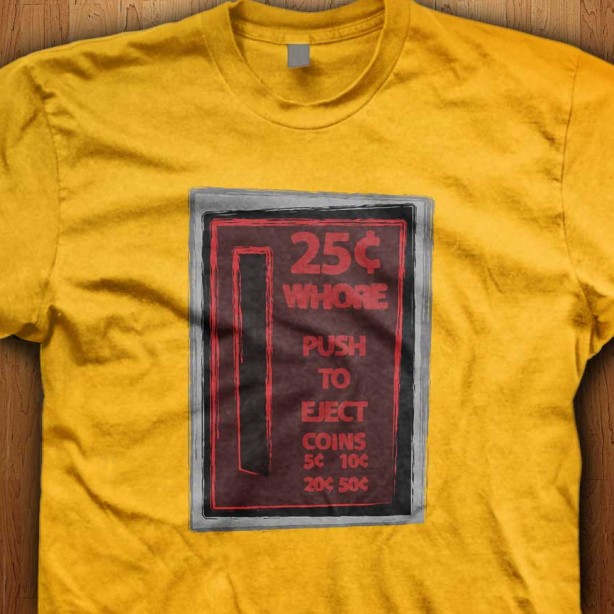 25c-whore-yellow-T-Shirt